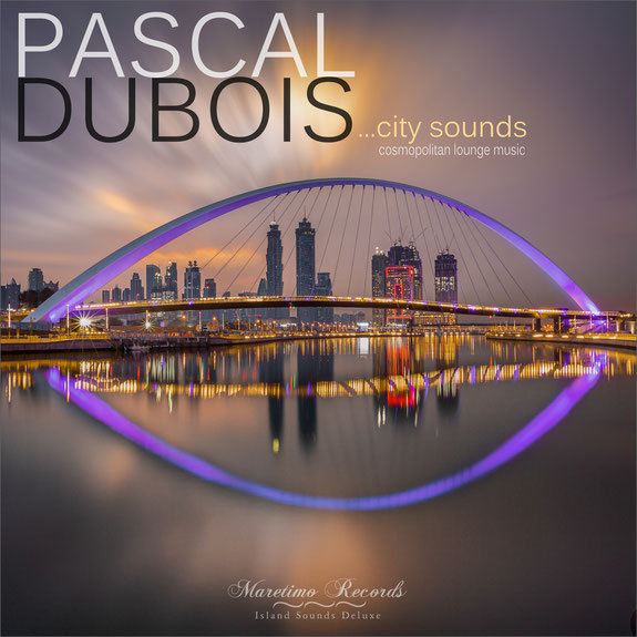 Pascal Dubois - City Sounds - Maretimo Records