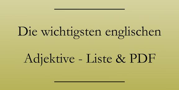 Englisch Grundwortschatz lernen, Adjektive, PDF zum Drucken