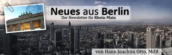 Neues aus Berlin // Der Newsletter für Rhein-Main