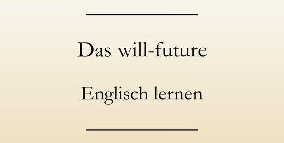 Englische Zeitformen lernen, will-future