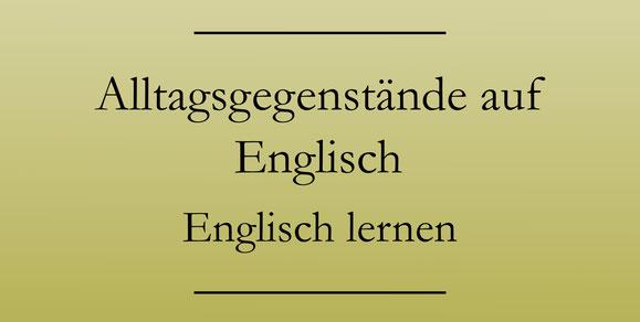 Kleine Alltagsgegenstände auf Englisch