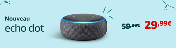 Echo Dot 3eme Gen 29,99 Euros au lieu de 59,99 euros :Promotion sur la gamme Amazon Echo : Echo, Echo Plus, Echo Dot, Echo Spot; Section Bons Plans - Promos :  www.2bamboo.jimdo.fr