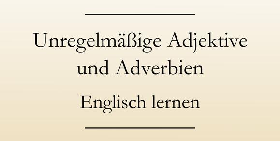 Adjektiv, Adverb, englische Grammatik, Ausnahmen