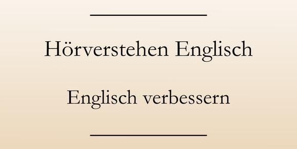 Englisch lernen, Hörverstehen verbessern