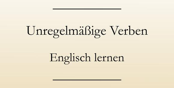 englische unregelmäßige Verben lernen