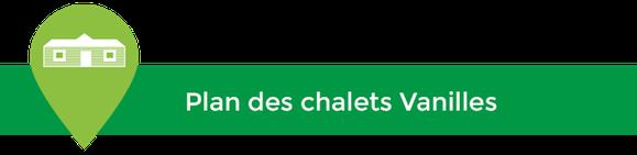 Le camping Sites & Paysages Les Saules, à Cheverny - Loire Valley - Plan des chalets Vanilles