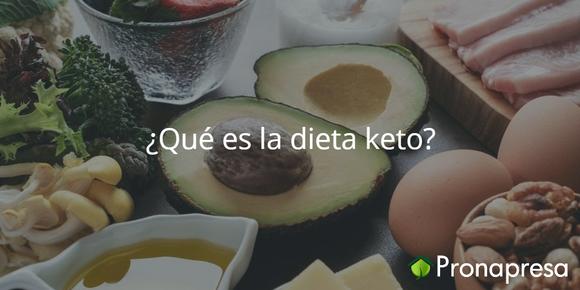 ¿Qué es la dieta Keto?