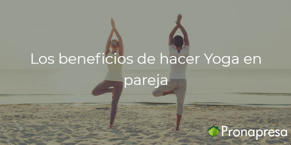 Los beneficios de hacer Yoga en pareja
