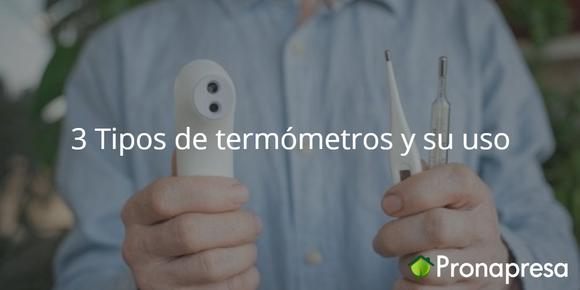 3 Tipos de termómetros y su uso