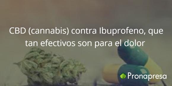CBD(cannabis) contra Ibupofeno, que tan efectivos son para el dolor