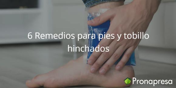 6 remedios para tobillos y pies hinchados