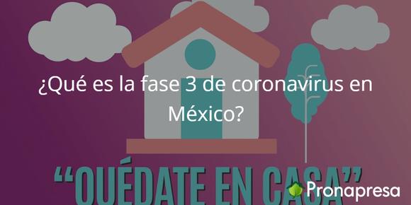 Que es la fase tres de coronavirus en Mexico