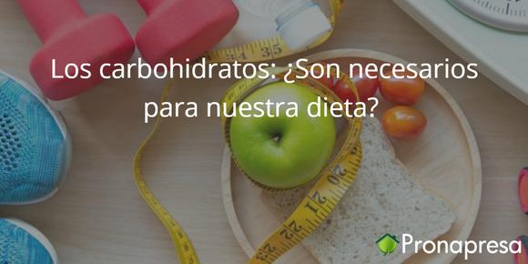 Los carbohidratos: ¿Son necesarios para nuestra dieta?
