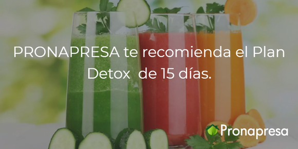 PRONAPRESA te recomienda el Plan Detox de 15 días