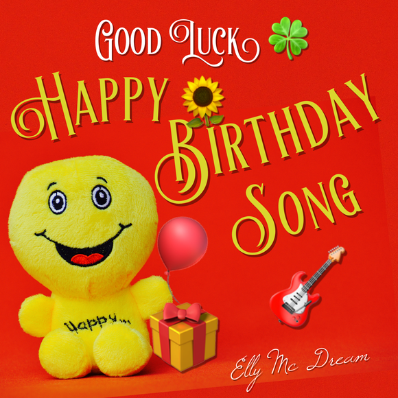 New Good Luck Happy Birthday Song by Elly Mc Dream