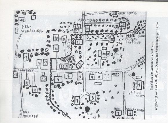 """Dorfplan Nr. 1: Erstellt von einer ehemaligen Bewohnerin Schnakeinen. Diese Zeichnung wurde aus dem Kopf angefertigt und kann nur eine ungefähre Lage der Gebäude wieder geben. Dieser Plan bezieht sich auf den Bericht """"Spaziergang durch Schnakeinen""""."""