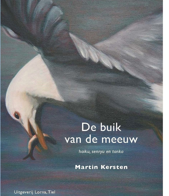 De buik van de meeuw, de nieuwste bundel van Martin Kersten, 160 blz. Japanse poëzie; te bestellen via contactformulier: 9,95 euro.