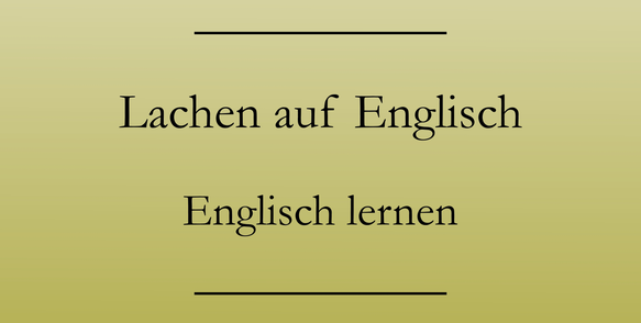 """""""lachen"""" auf Englisch, Wortschatz erweitern"""