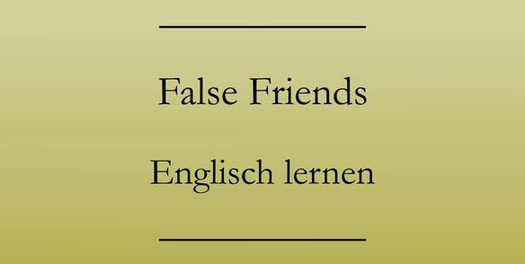 False Friends, Falsche Freunde, Englisch lernen