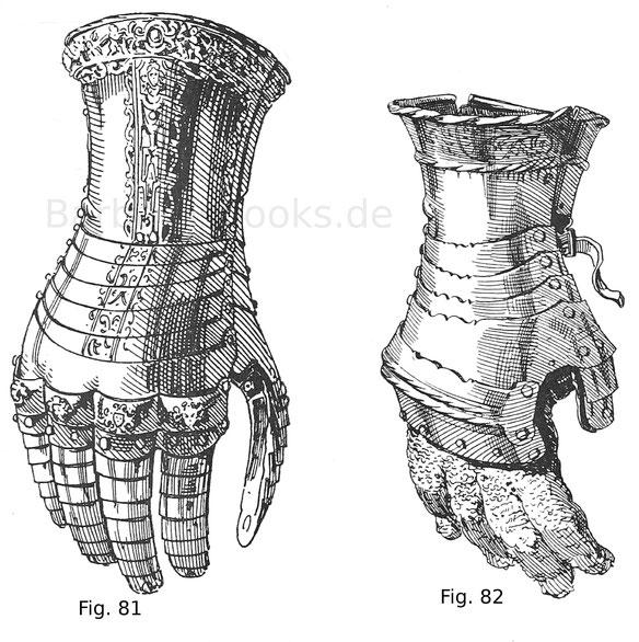 Fig. 81. Rechter Handschuh von einem Prunkharnisch Kaiser Karls V. blank mit aufgelegten messingenen und vergoldeten Streifen Um 1550. Fig. 82. Handschuh mit Knöchelschiene, angeschobenem Daumen und Fingern aus Panzerzeug. Blank mit schwarz geätztem Rand.
