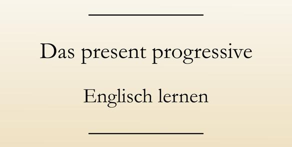 Verwendung present progressive, present continuous