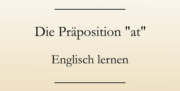 englische Präpositionen, Englisch lernen