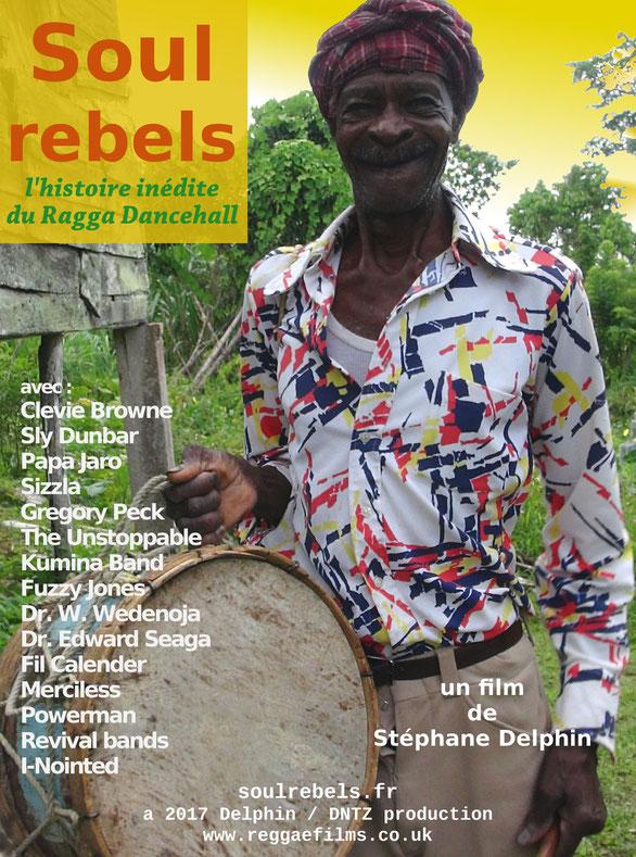 """Affiche de """"Soul Rebels : l'histoire inédite du Ragga Dancehall"""" de S. Delphin 2017 dntz prods.-"""