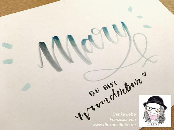 """Franziska Deissler von Die Kunst Liebe erstellt mit Stiften von Tombow ein Handlettering extra für mich """"Mary Du bist wunderbar"""""""