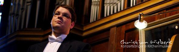Christian Wiebeck Konzertsänger & Kirchenmusiker