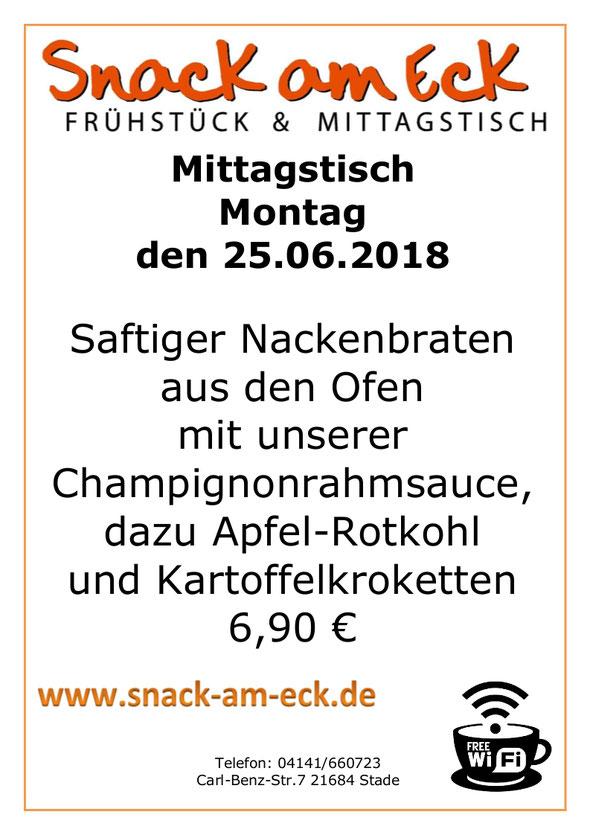 Mittagstisch am MOntag den 25.06.2018: Saftiger Nackenbraten aus den Ofen mit unserer Champignonrahmsauce,  dazu Apfel-Rotkohl  und Kartoffelkroketten 6,90 €