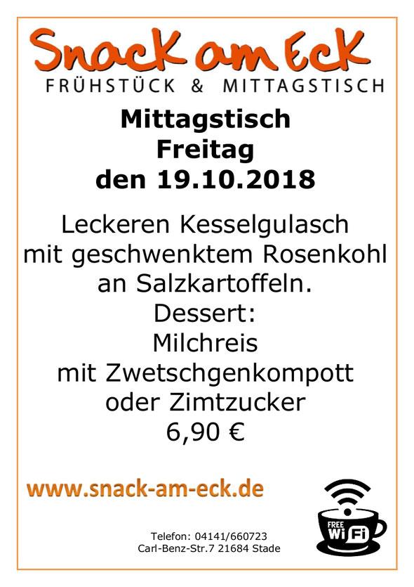 Mittagstisch am Freitag den 19.10.2018: Leckeren Kesselgulasch mit geschwenkten Rosenkohl  an Salzkartoffeln. Dessert: Milchreis mit Zwetschgenkompott oder Zimtzucker 6,90 €