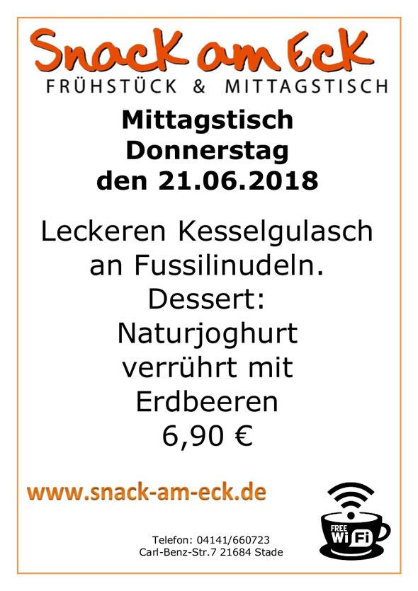 Mittagstisch am Donnerstag den 21.06.2018: Leckeren Kesselgulasch an Fussilinudeln. Dessert: Naturjoghurt verrührt mit Erdbeeren 6,90 €