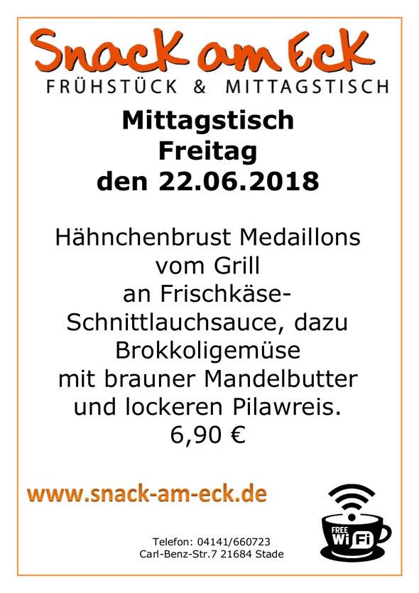 Mittagstisch am Freitag den 22.06.2018: Hähnchenbrust Medaillons vom Grill an Frischkäse-Schnittlauchsauce, dazu Brokkoligemüse mit brauner Mandelbutter und lockeren Pilawreis. 6,90 €