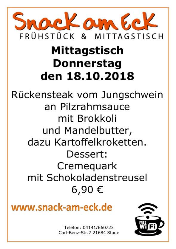 Mittagstisch am Donnerstag den 18.10.2018: Rückensteak vom Jungschwein am Pilzrahmsauce mit Brokkoli und Mandelbutter, dazu Kartoffelkroketten. Dessert: Cremequark mit Schokoladenstreusel 6,90 €