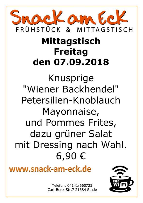 """Mittagstisch am Freitag den 07.09.2018: Knusprige """"Wiener Backhendel""""  Petersilien-Knoblauch Mayonnaise,  und Pommes Frites, dazu grüner Salat mit Dressing nach Wahl. 6,90 €"""