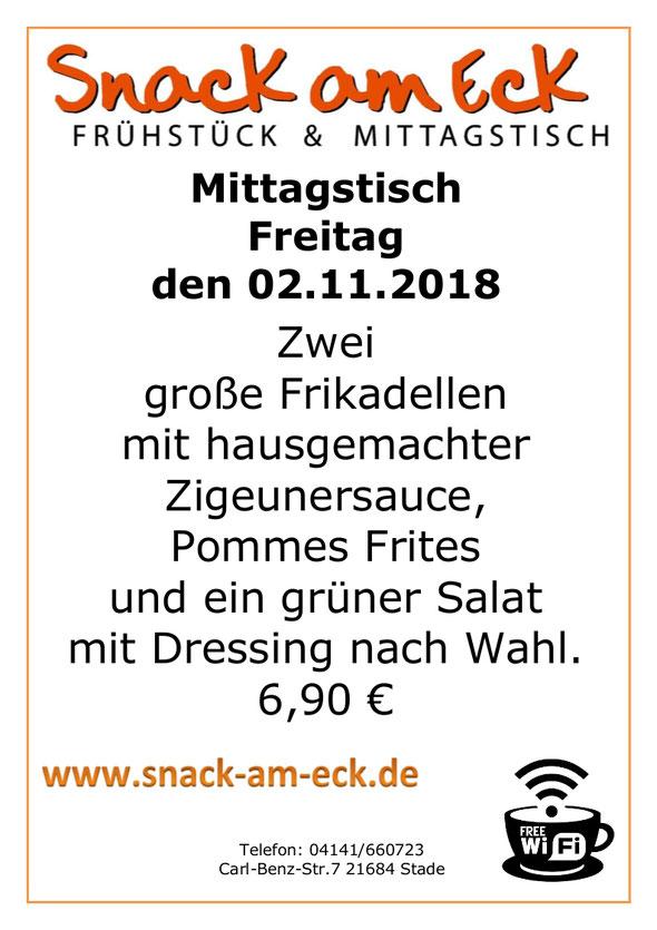 Mittagstisch ma Freitag den 02.11.2018: Zwei große Frikadellen mit hausgemachter Zigeunersauce, Pommes Frites und ein grüner Salat mit Dressing nach Wahl. 6,90 €