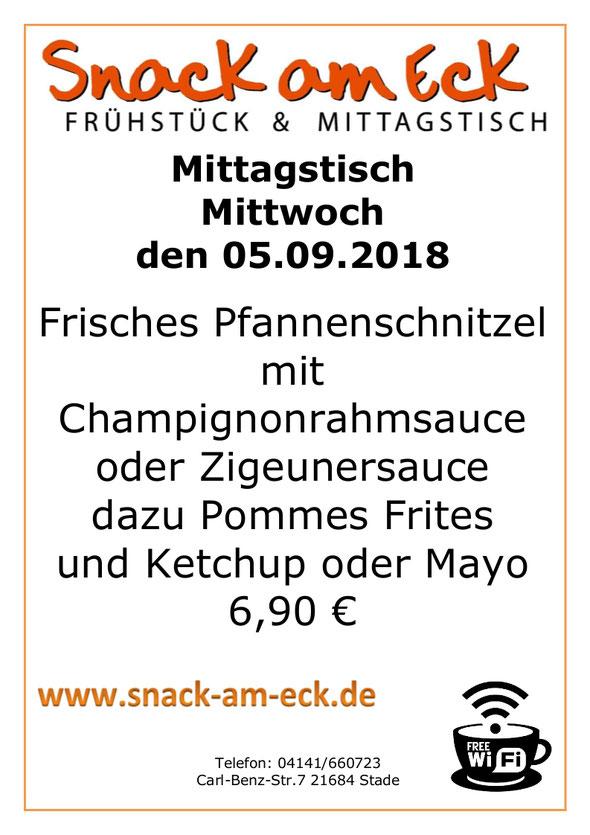 Mittagstisch am Mitttwoch den 05.09.2018: Frisches Pfannenschnitzel mit Champignonrahmsauce oder Zigeunersauce dazu Pommes Frites und Ketchup oder Mayo 6,90 €