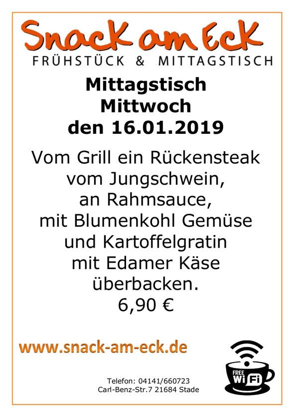 Mittagstisch am Mittwoch den 16.01.2019: Vom Grill ein Rückensteak vom Jungschwein, an Rahmsauce mit Blumenkohl Gemüse und Kartoffelgratin mit Edamer Käse überbacken. 6,90 €