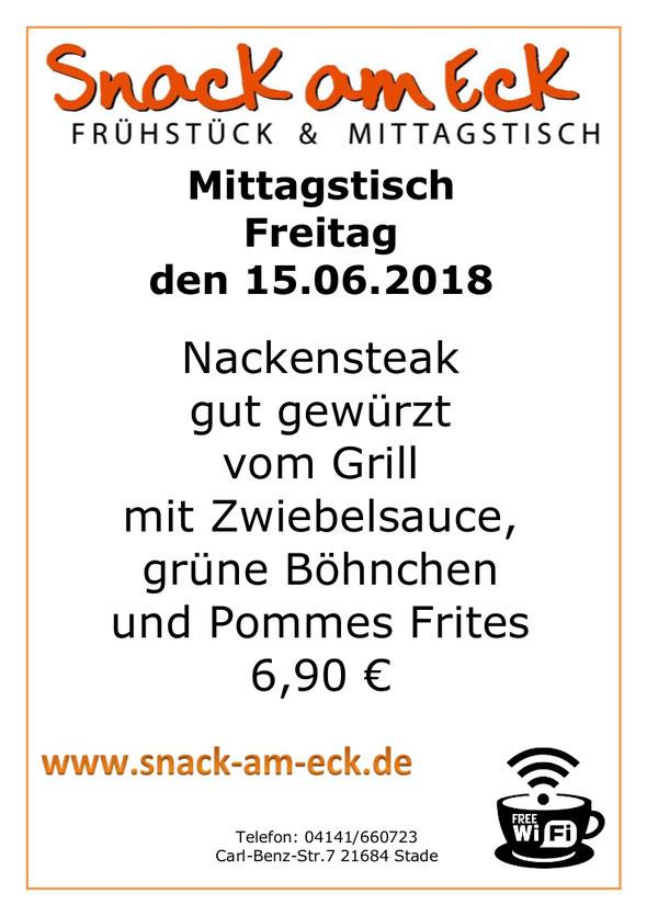mittagstisch am Freitag den 15.06.2018: Nackensteak gut gewürzt vom Grill  mit Zwiebelsauce, grüne Böhnchen und Pommes Frites 6,90 €