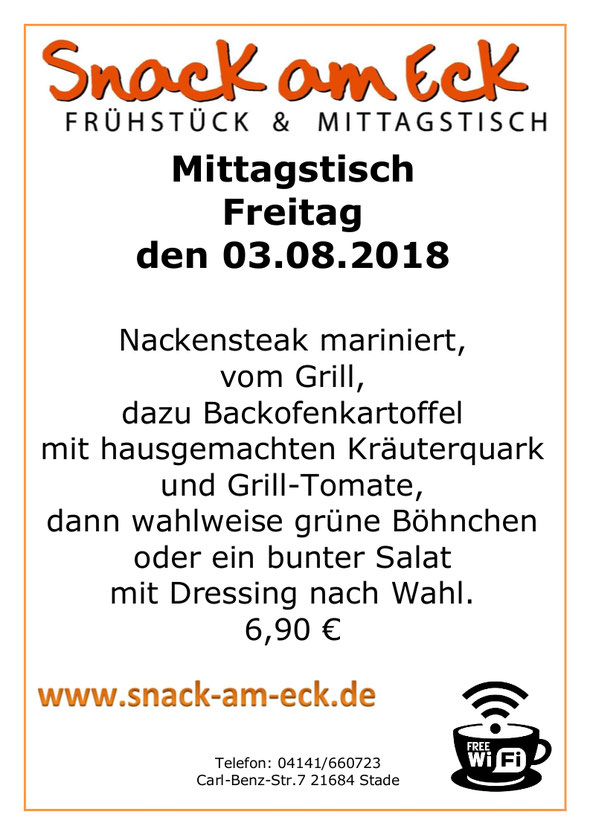 Mittagstisch am Freitag den 03.08.2018: Nackensteak mariniert, vom Grill, dazu Backofenkartoffel mit hausgemachten  Kräuterquark und Grill-Tomate. dann wahlweise grüne Böhnchen oder ein bunter Salat mit Dressing nach Wahl. 6,90 €