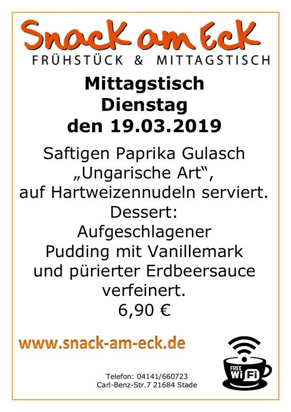 """Mittagstisch am Dienstag den 19.03.2019: Saftigen Paprika Gulasch """"Ungarische Art"""", auf Hartweizennudeln serviert. Dessert: Aufgeschlagener Pudding mit Vanillemark und pürierter Erdbeersauce verfeinert. 6,90 €"""