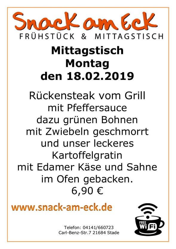 Mittagstisch am Montag den 18.02.2019:Rückensteak vom Grill mit Pfeffersauce dazu grünen Bohnen mit Zwiebeln geschmorrt und unser leckeres Kartoffelgratin mit Edamer Käse und Sahne im Ofen gebacken.  6,90 €