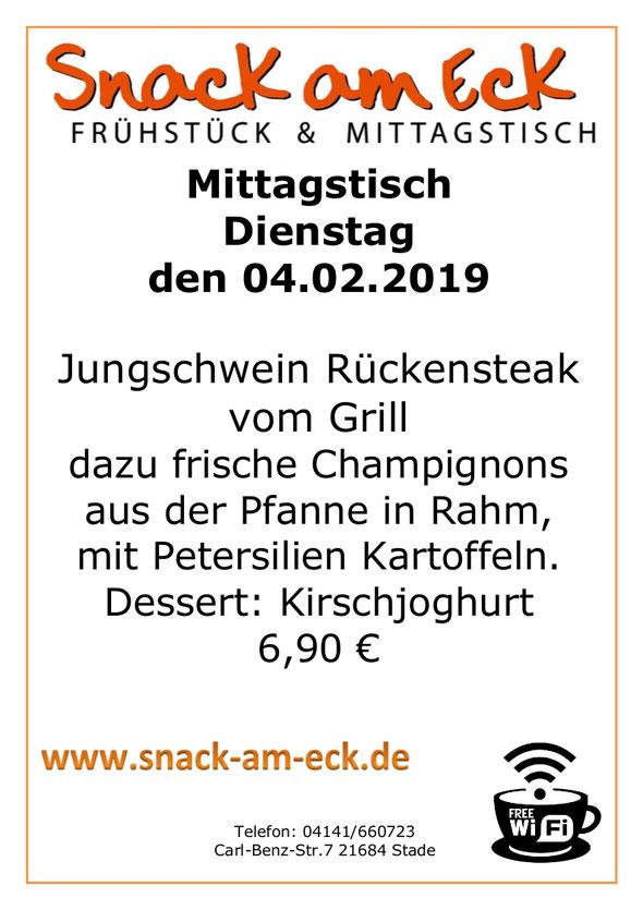 Mittagstisch am Dienstag den 05.02.2019: Jungschwein Rückensteak vom Grill dazu frische Champignons aus der Pfanne in Rahm, mit Petersilien Kartoffeln.  Dessert: Kirschjoghurt 6,90 €