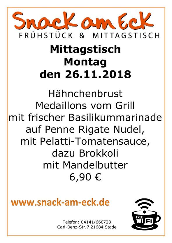 Mittagstisch am Montag den 26.11.2018: Hähnchenbrust Medaillons vom Grill mit frischer Basilikummarinade auf Penne Rigate Nudel mit Pelatti-Tomatensauce dazu Brokkoli mit Mandelbutter. 6,90 €