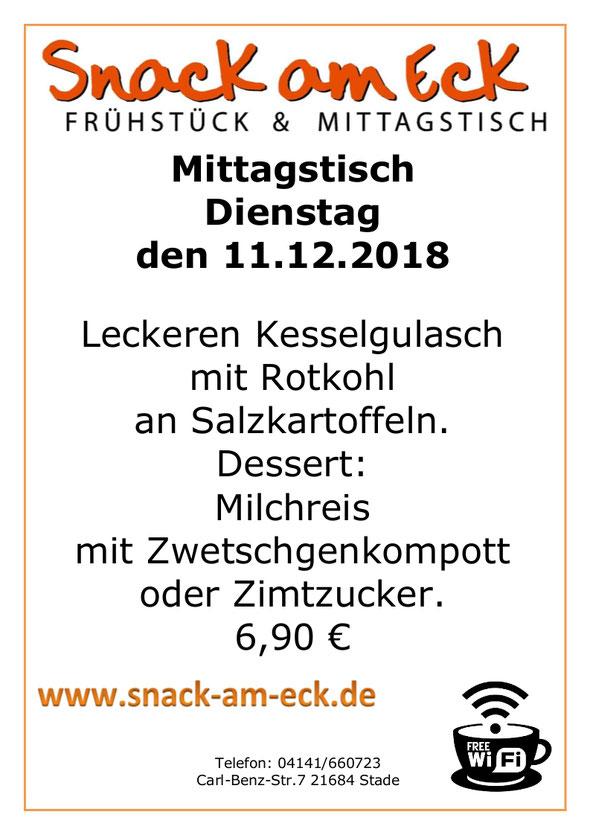 Mittagstisch am Dienstag den 11.12.2018: Leckeren Kesselgulasch mit Rotkohl an Salzkartoffeln. Dessert: Milchreis mit Zwetschgenkompott oder Zimtzucker. 6,90 €