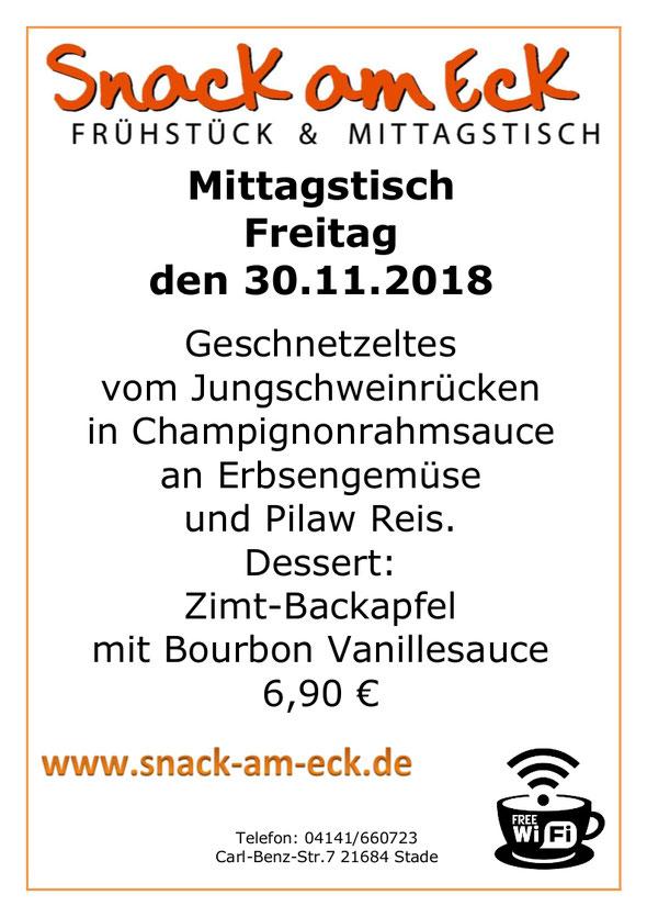Mittagstisch am Freitag den: 30.11.2018: Geschnetzeltes vom Jungschweinrücken in Champignonrahmsauce an Erbsengemüse und Pilaw Reis. Dessert: Zimt-Backapfel mit Bourbon Vanillesauce  6,90 €