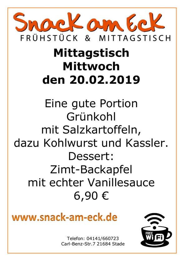 Mittagstisch am Mittwoch den 20.02.2019: Eine gute Portion Grünkohl mit Salzkartoffeln, dazu Kohlwurst und Kassler. Dessert: Zimt-Backapfel mit echter Vanillesauce 6,90 €