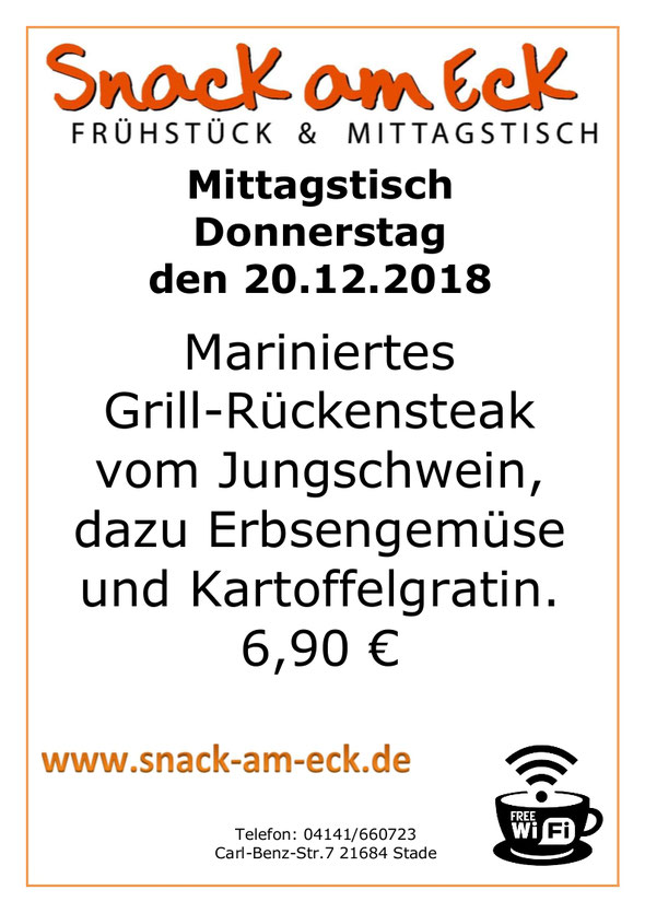 Mittagstisch am 20.12.2018: Mariniertes Grill-Rückensteak vom Jungschwein, dazu Erbsengemüse und Kartoffelgratin. 6,90 €