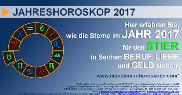 JAHRESHOROSKOP 2017 für den STIER (21. April bis 21. Mai): BERUF, LIEBE und GELD.