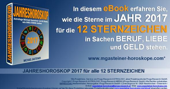 eBook »JAHRESHOROSKOP 2017: Astrologe Michael Gasteiner verrät Ihnen, wie IHRE STERNE stehen«